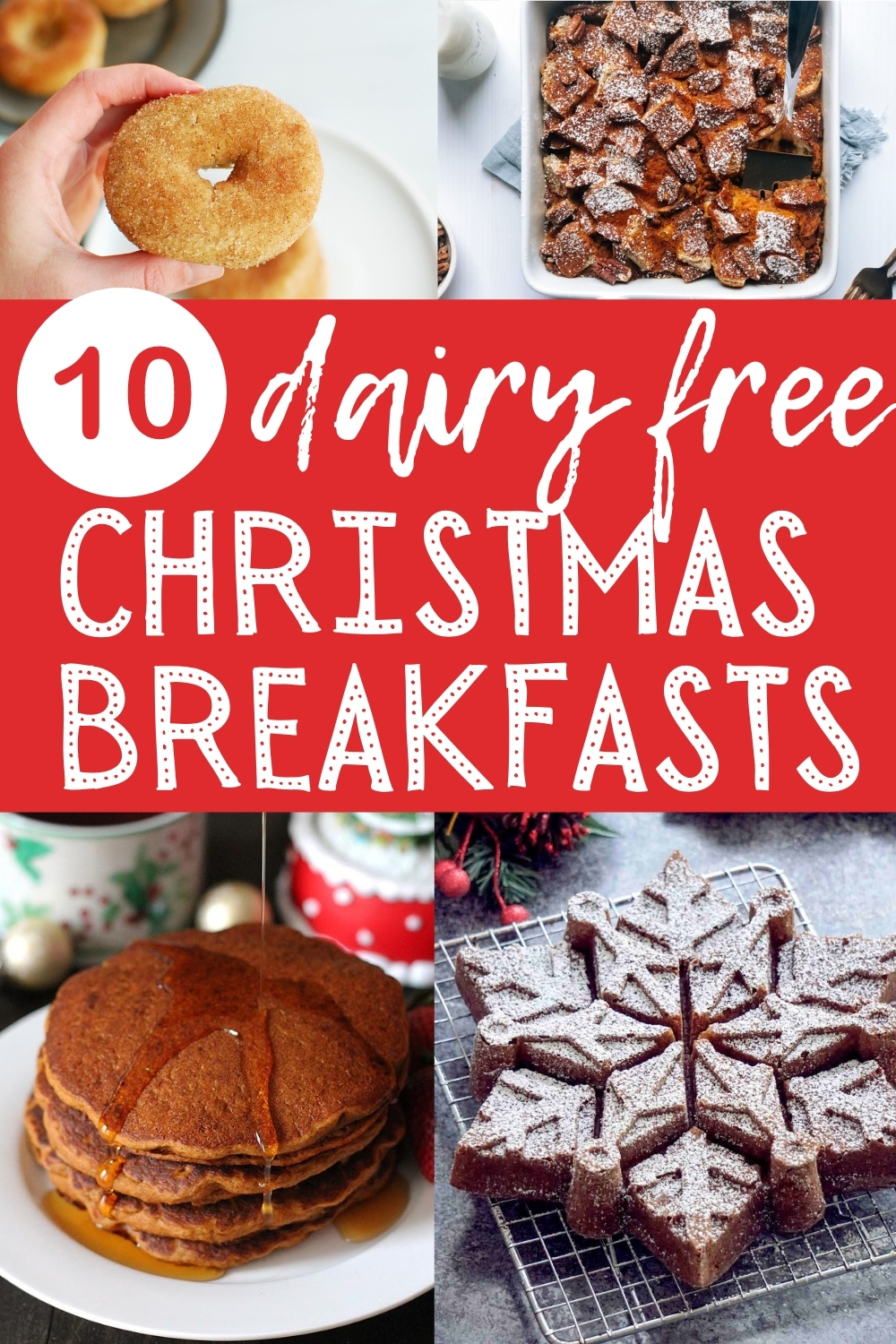 a collage of several dairy free christmas breakfasts like gingerbread pancakes, snowflake cake, cinnamon donuts, and pumpkin french toast casserole