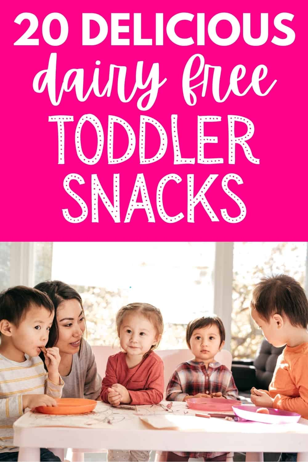 several toddlers eating snacks with a text overlay that says 20 dairy free toddler snacks