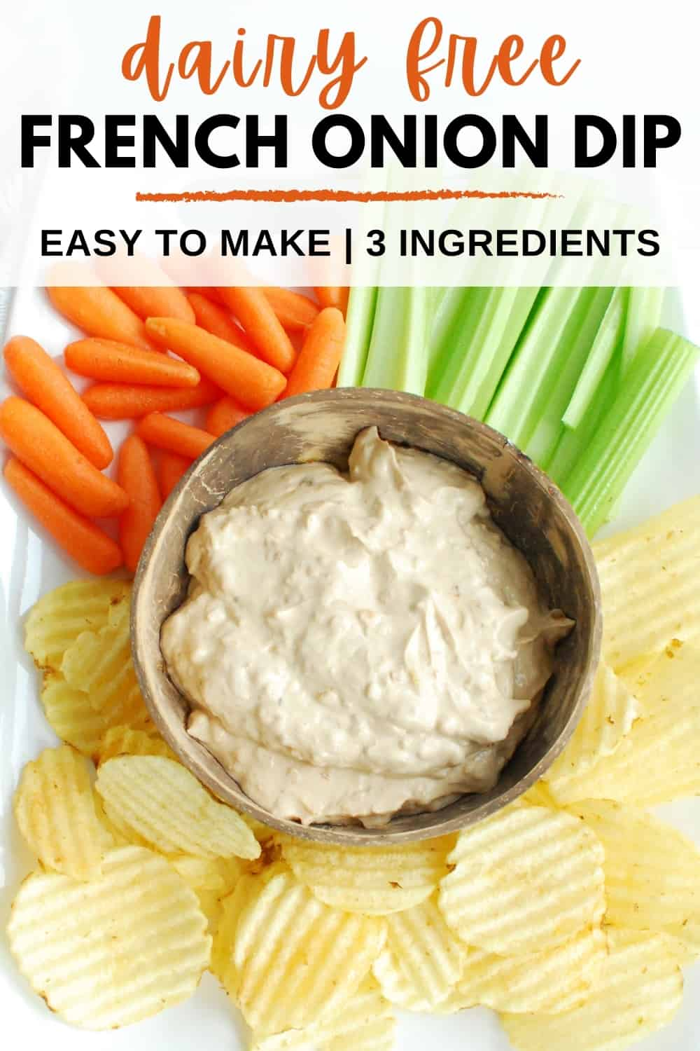 A bowl of dip next to potato chips, carrots, and celery, with a text overlay that says dairy free french onion dip.