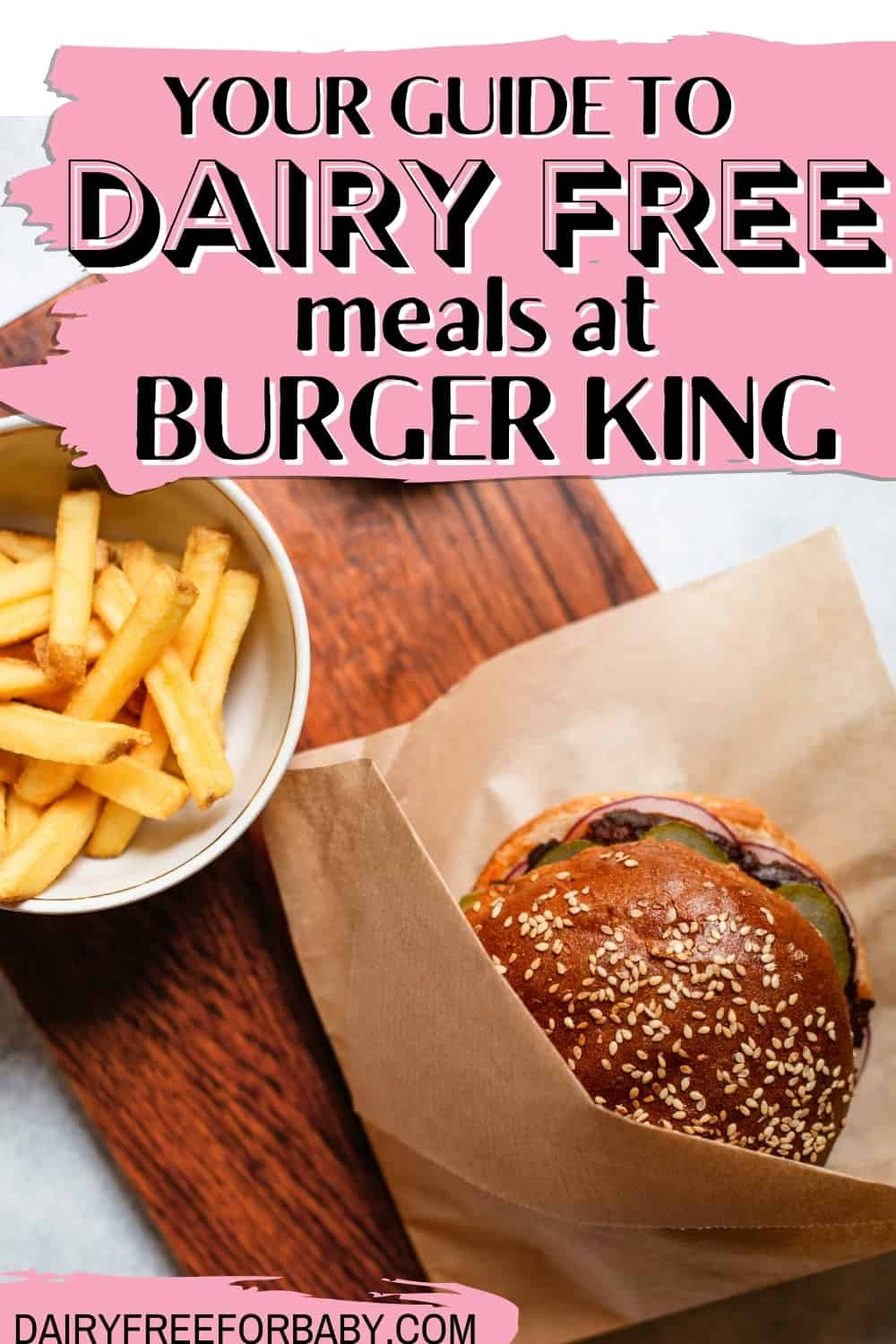 """A fast food burger and fries, with a text overlay that says """"Your guide to dairy free meals at Burger King""""."""