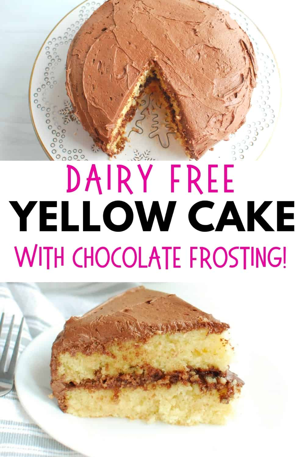 A collage of two images, one of an overhead shot of a frosted cake and another of a slice of a layered dairy free yellow cake with chocolate frosting.