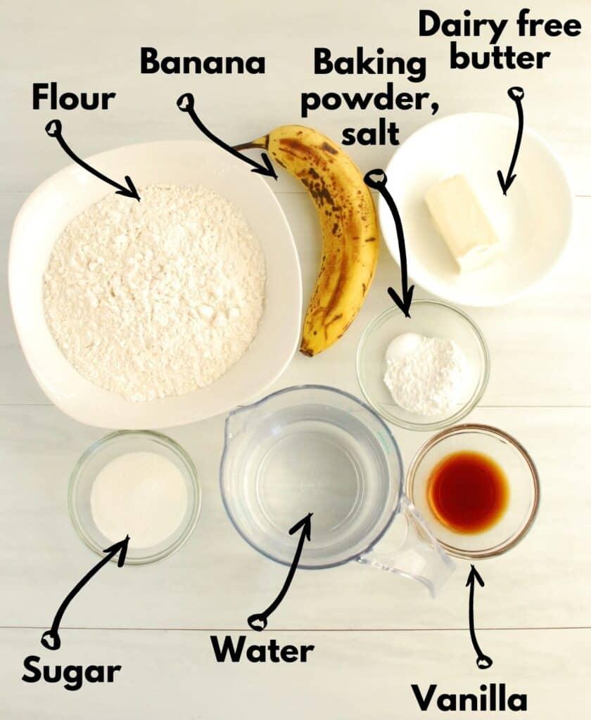 Flour, sugar, water, vanilla, baking powder, salt, banana, and dairy free butter.